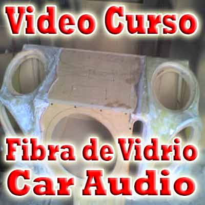 VIDEO CURSO FIBRA DE VIDRIO CONSTRUCCION SUBWOOFER CAR AUDIO