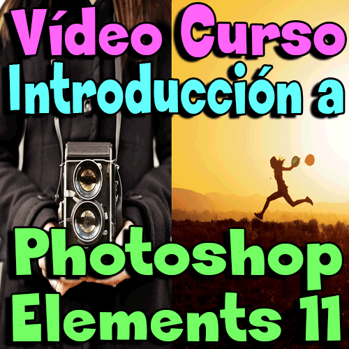 CURSO ADOBE PHOTOSHOP ELEMENTS 11 INTRODUCCION AL PROGRAMA